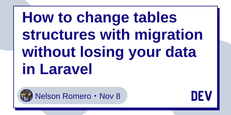 How to change tables structures with migration without losing your