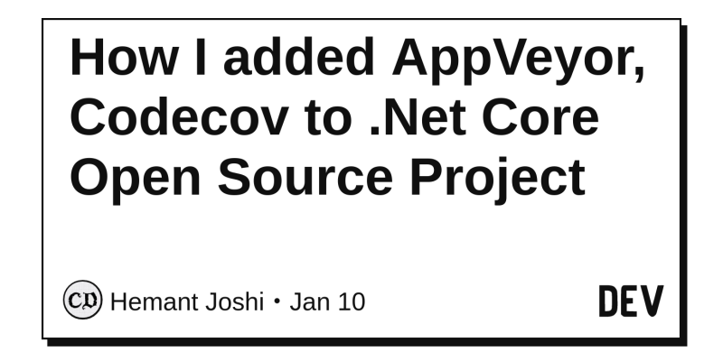 How I added AppVeyor, Codecov to  Net Core Open Source