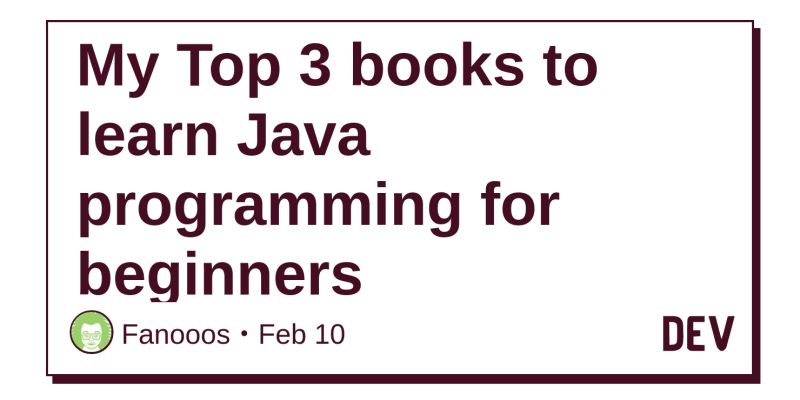 My Top 3 books to learn Java programming for beginners - DEV