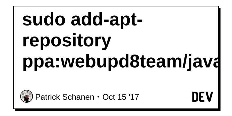 sudo add-apt-repository ppa:webupd8team/java - DEV Community