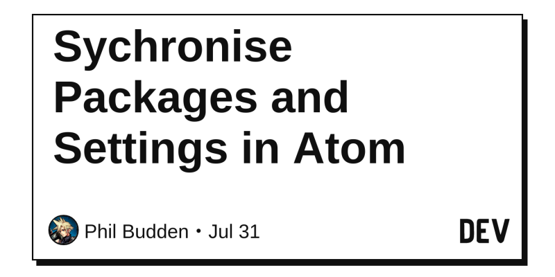 Sychronise Packages and Settings in Atom - DEV Community 👩 💻👨 💻