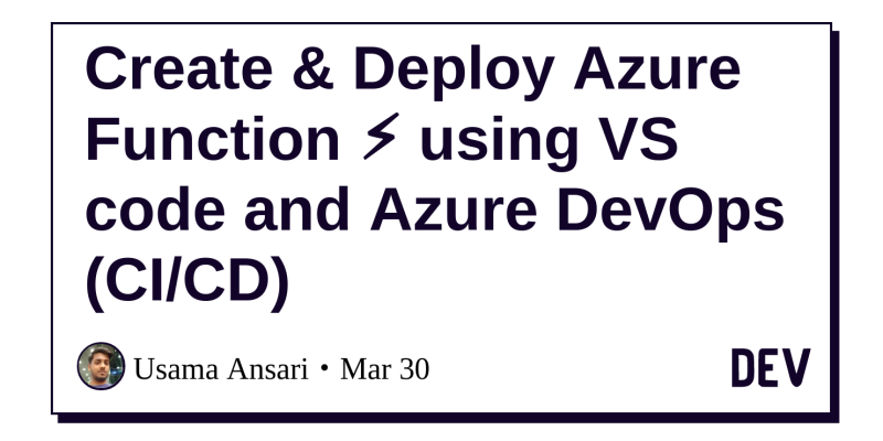 Create & Deploy Azure Function ⚡ using VS code and Azure DevOps (CI