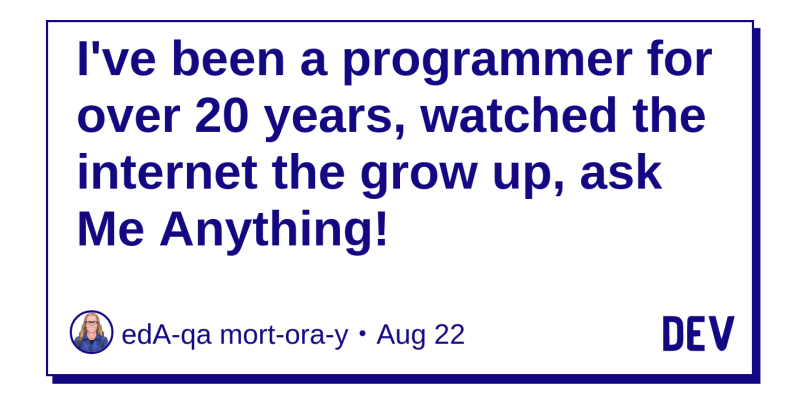I've been a programmer for over 20 years, watched the internet the