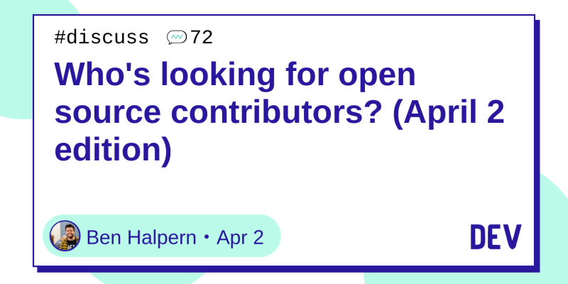 Discussion of Who's looking for open source contributors? (April 2