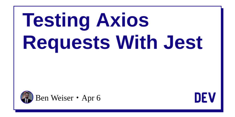 Testing Axios Requests With Jest - DEV Community 👩 💻👨 💻