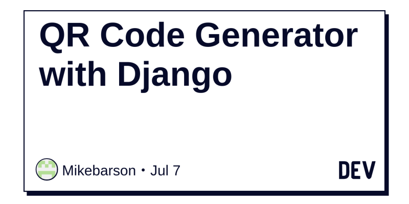 QR Code Generator with Django - DEV Community 👩 💻👨 💻