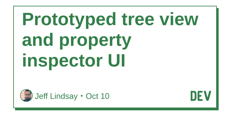Prototyped tree view and property inspector UI - DEV Community