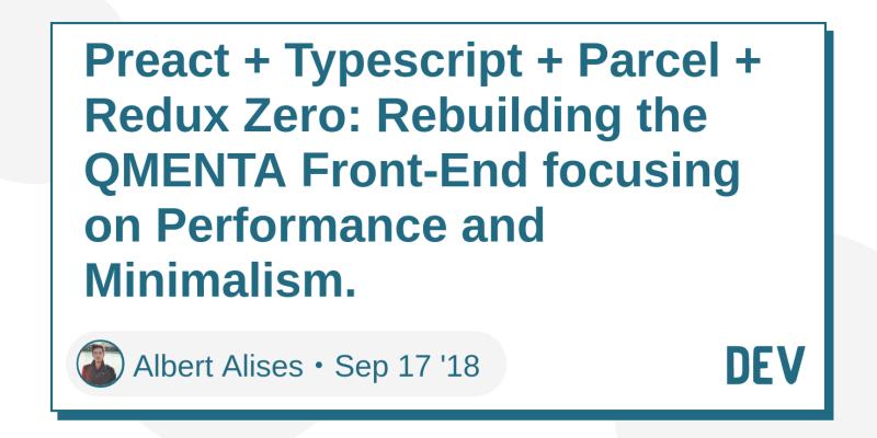 Preact + Typescript + Parcel + Redux Zero: Rebuilding the QMENTA