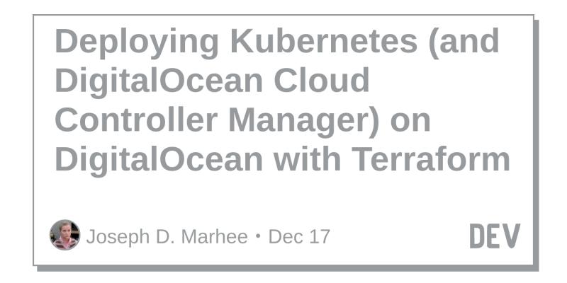 Deploying Kubernetes (and DigitalOcean Cloud Controller