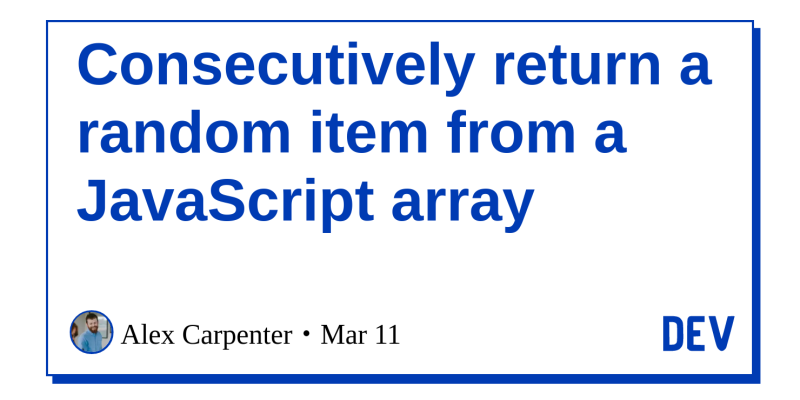 Discussion of Consecutively return a random item from a JavaScript