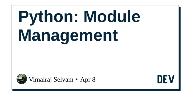 Python: Module Management - DEV Community 👩 💻👨 💻
