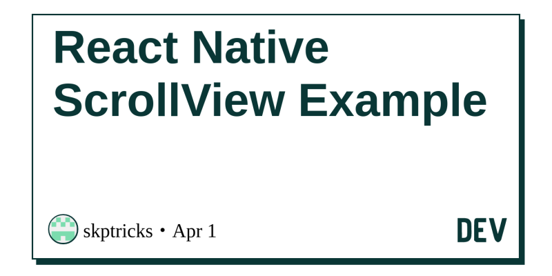 React Native ScrollView Example - DEV Community 👩 💻👨 💻