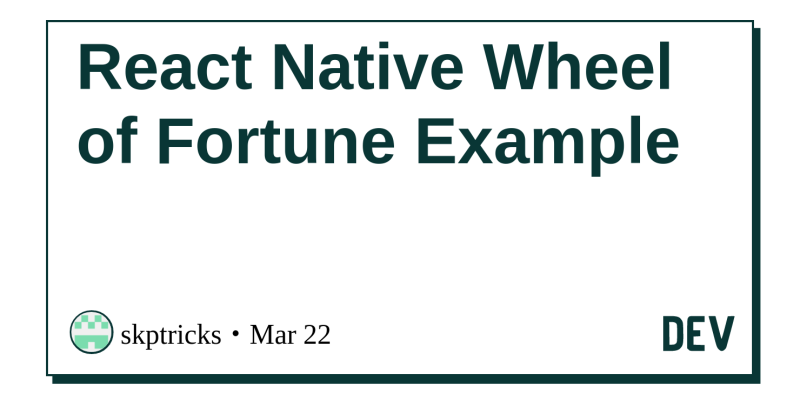React Native Wheel of Fortune Example - DEV Community 👩 💻👨 💻