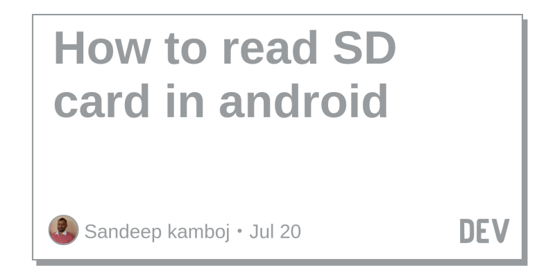 How to read SD card in android - DEV Community 👩 💻👨 💻