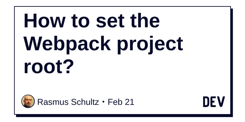 How to set the Webpack project root? - DEV Community