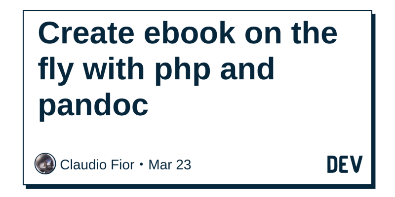 Create ebook on the fly with php and pandoc - DEV Community 👩 💻👨 💻