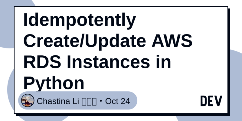 Idempotently Create/Update AWS RDS Instances in Python - DEV