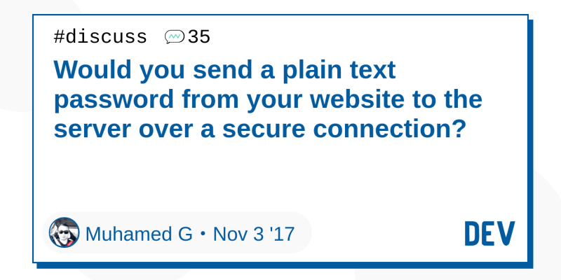 Would you send a plain text password from your website to
