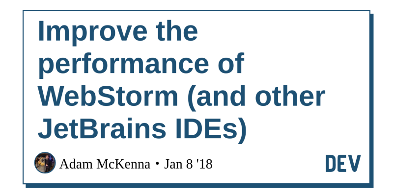 Improve the performance of WebStorm (and other JetBrains