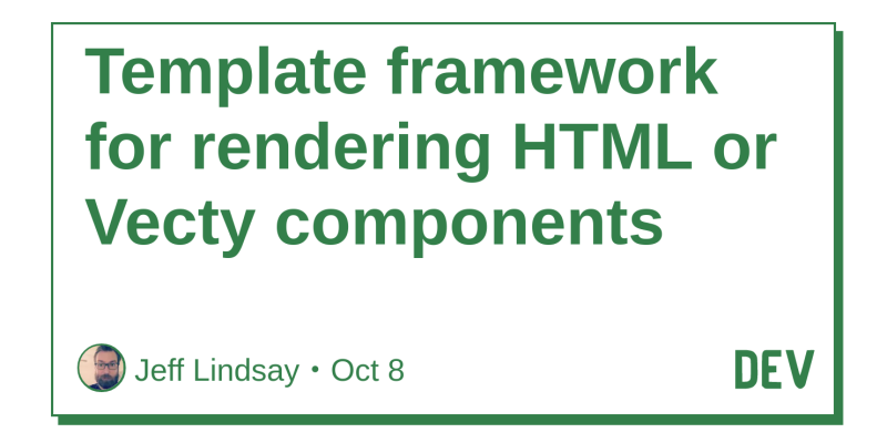 Template framework for rendering HTML or Vecty components - DEV ...
