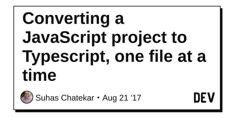 Converting a JavaScript project to Typescript, one file at a