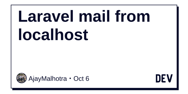 Laravel mail from localhost - DEV Community 👩 💻👨 💻