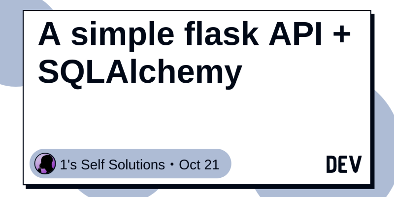 A simple flask API + SQLAlchemy - DEV Community 👩 💻👨 💻