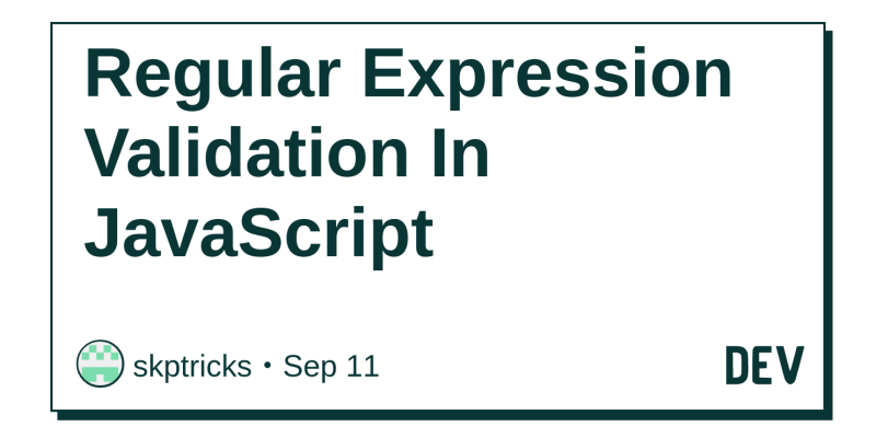 Regular Expression Validation In JavaScript - DEV Community
