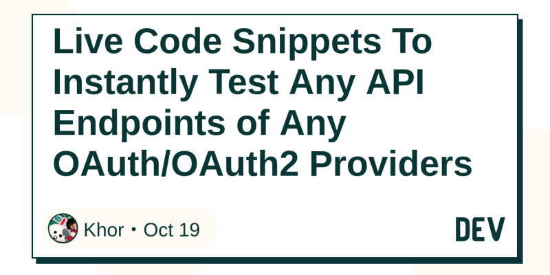 Live Code Snippets To Instantly Test Any API Endpoints of Any OAuth