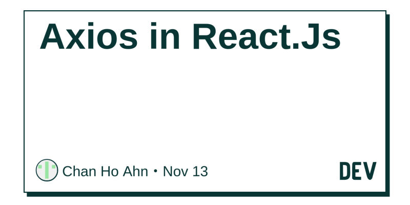 Axios in React Js - DEV Community 👩 💻👨 💻
