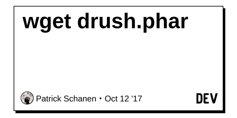 wget drush phar - DEV Community 👩 💻👨 💻