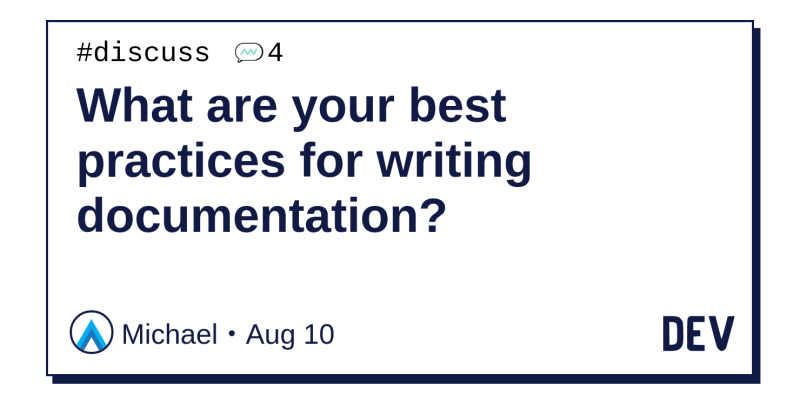 What are your best practices for writing documentation