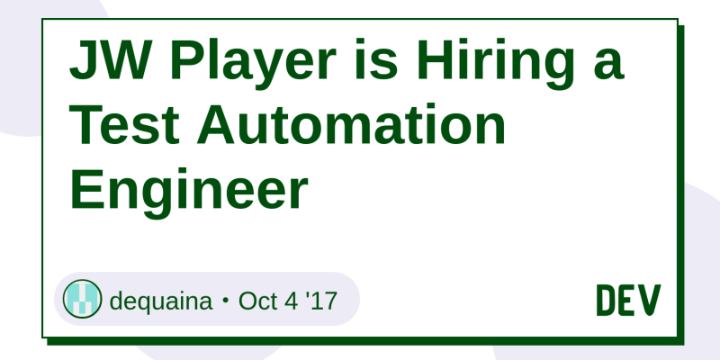 JW Player is Hiring a Test Automation Engineer - DEV