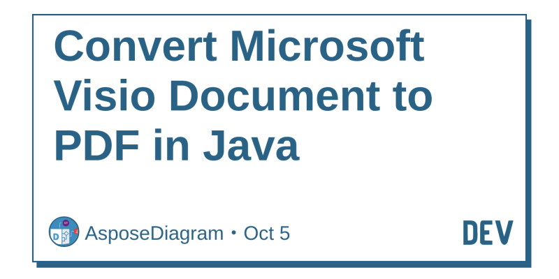 Convert Microsoft Visio Document To Pdf In Java Dev Community