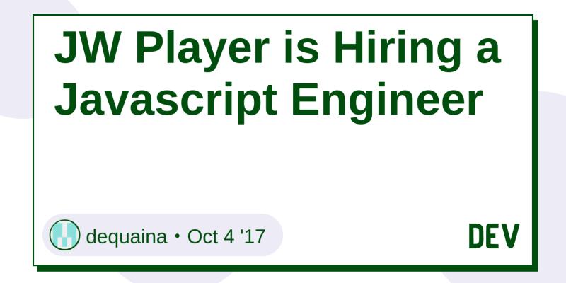 JW Player is Hiring a Javascript Engineer - DEV Community
