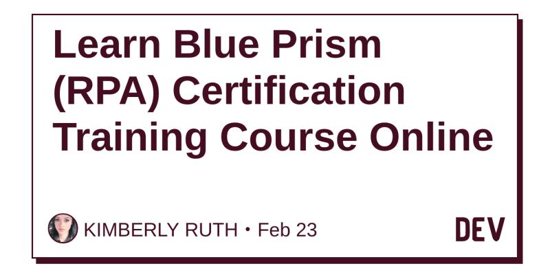 Learn Blue Prism Rpa Certification Training Course Online Dev