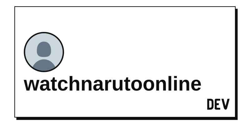 watchnarutoonline - DEV Community 👩💻👨💻