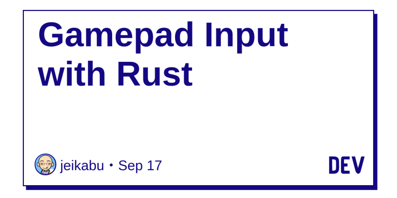 Gamepad Input with Rust - DEV Community 👩 💻👨 💻