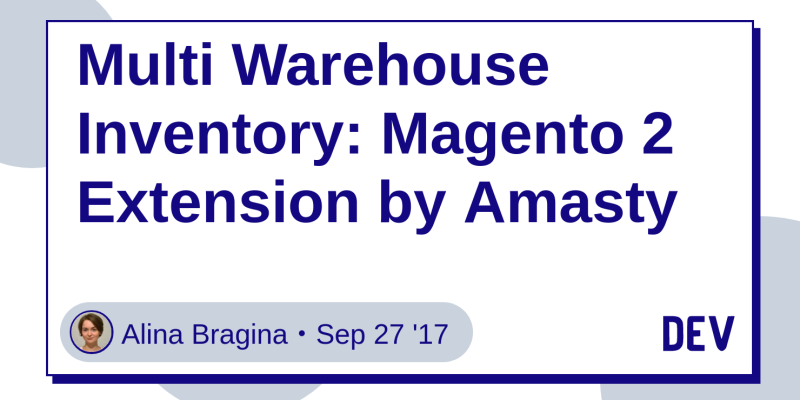 Multi Warehouse Inventory: Magento 2 Extension by Amasty - DEV