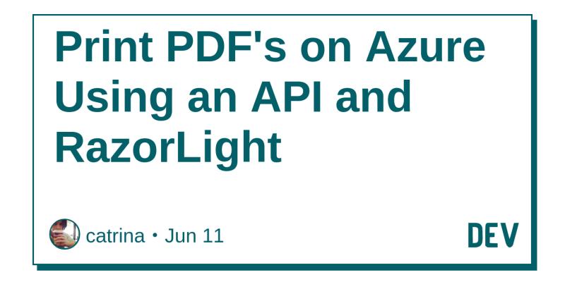 Print PDF's on Azure Using an API and RazorLight - DEV