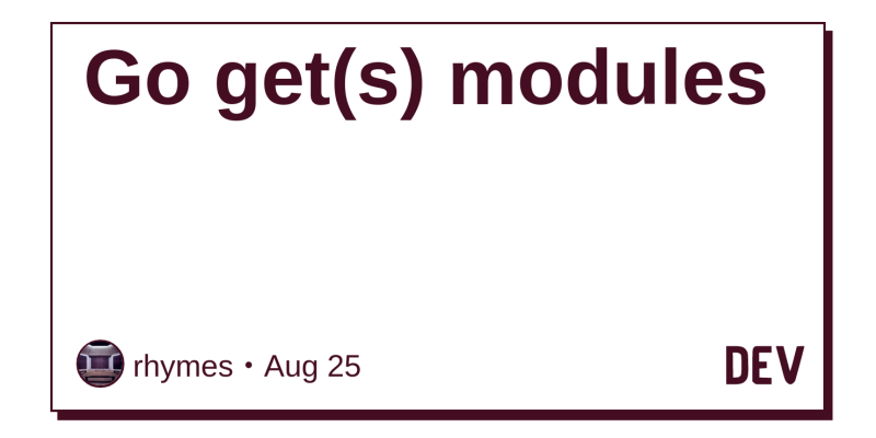 Go get(s) modules - DEV Community 👩 💻👨 💻