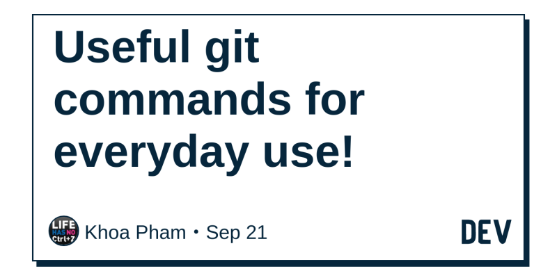 Useful git commands for everyday use! - DEV Community