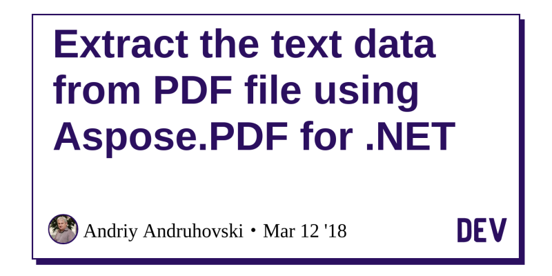 Extract the text data from PDF file using Aspose PDF for  NET - DEV