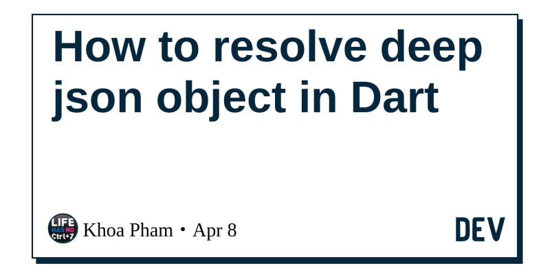 How to resolve deep json object in Dart - DEV Community