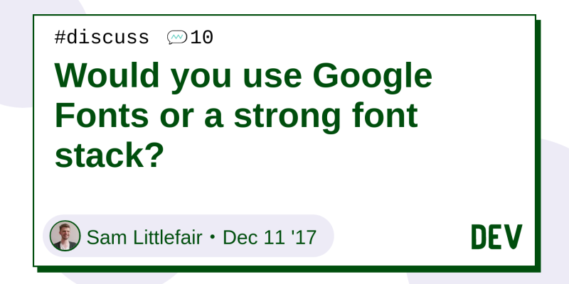 Would you use Google Fonts or a strong font stack? - DEV