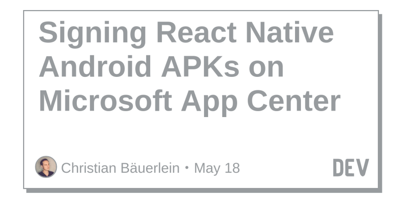 Signing React Native Android APKs on Microsoft App Center
