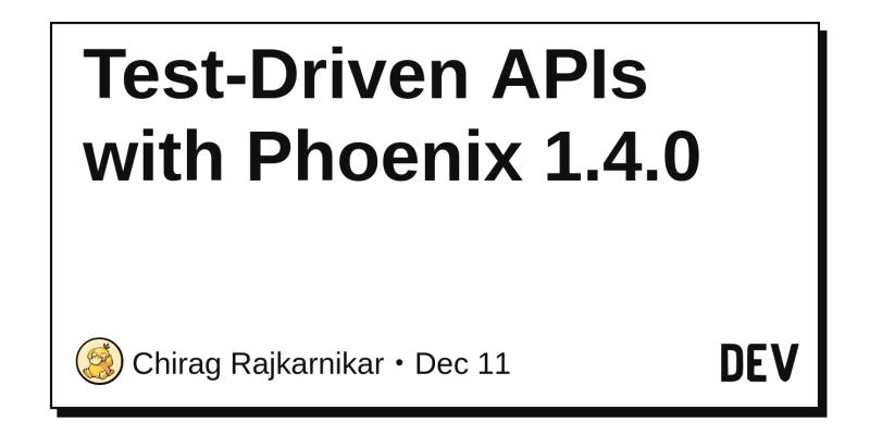 Test-Driven APIs with Phoenix 1 4 0 - DEV Community 👩 💻👨 💻