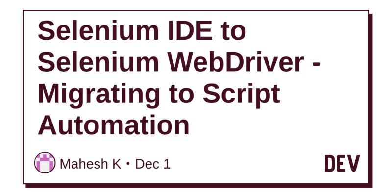 Selenium IDE to Selenium WebDriver - Migrating to Script