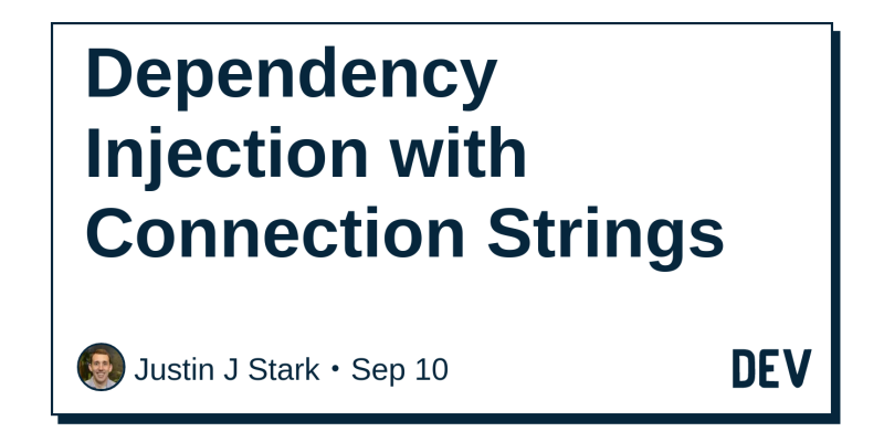 Dependency Injection with Connection Strings - DEV Community