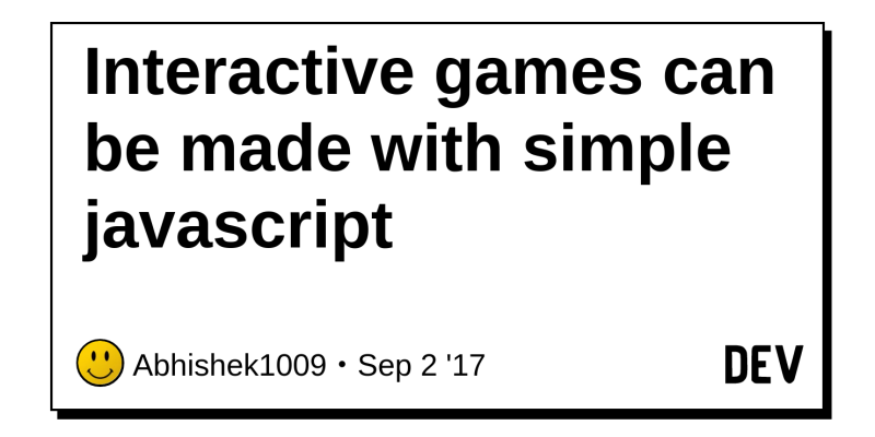 Interactive games can be made with simple javascript - DEV